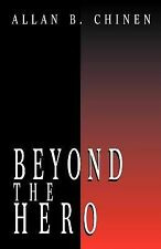 Beyond the Hero : Classic Stories of Men in Search of Soul by Allan B. Chinen...