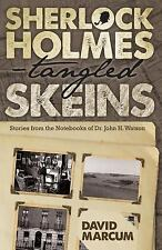 Sherlock Holmes - Tangled Skeins - Stories from the Notebooks of Dr. John H....