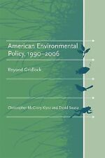 American Environmental Policy, 1990-2006: Beyond Gridlock (American and Compara