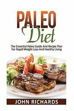 Paleo Diet : The Essential Paleo Guide and Recipe Plan for Rapid Weight Loss...