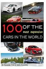 100 of the Most Expensive Cars in the World by Vadim Kravetsky (2013, Paperback)