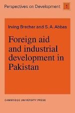 Foreign Aid and Industrial Development in Pakistan 1 by Irving Brecher and S....
