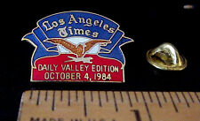 LOS ANGELES TIMES NEWSPAPER DAILY VALLEY EDITION OCT. 4, 1984 ADVERTISING PIN