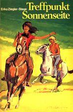 Treffpunkt Sonnenseite (Mädchenbuch Pferdebuch Pferde) Erika Ziegler-Stege