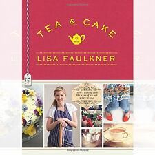 Lisa Faulkner Tea and Cake with Lisa Faulkner New Hardcover