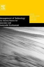 Management of Technology : Key Success Factors for Innovation and Sustainable...