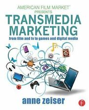 Transmedia Marketing: From Film and TV to Games and Digital Media (American Fil