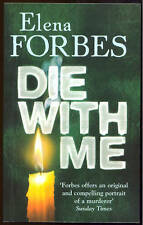 Die With Me - Elena Forbes - 2008 Paperback Book