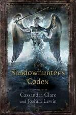 The Shadowhunter's Codex: Being a Record of the Ways and Laws of the...