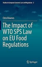 Studies in European Economic Law and Regulation: The Impact of WTO SPS Law on...
