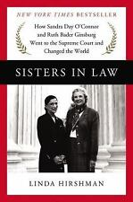 Sisters in Law : How Sandra Day O'Connor and Ruth Bader Ginsburg Went to the...