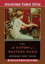 A History of Western Music by J. Peter Burkholder, Claude V. Palisca, Donald...