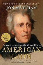 AMERICAN LION: Andrew Jackson in the White House by Meacham, Jon