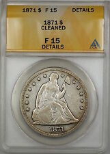 1871 Seated Liberty Silver Dollar $1 Coin ANACS F-15 Details Cleaned PRX