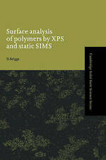 Surface Analysis of Polymers by XPS and Static SIMS (Cambridge Solid-ExLibrary