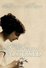 A Woman Possessed by Marilyn Hering (2011, Paperback)