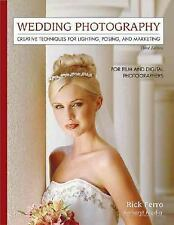 Wedding Photography: Creative Techniques for Lighting, Posing, and Marketing for