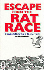 Escape from the Rat Race: Downshifting to a Richer Life (Right way plus), Corder