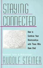 Staying Connected: How to Continue Your Relationships with Those Who Have Died P