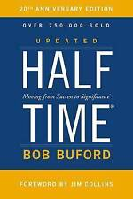 Halftime: Moving from Success to Significance by Bob P. Buford (Hardback, 2015)