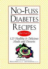 No-Fuss Diabetes Recipes Recipes for 1 or 2 : 125 Healthy and Delicious Meals...