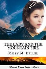 Mountain Dreams: The Lady and the Mountain Fire by Misty Beller (2015,...