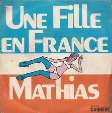 "45 TOURS / 7"" SINGLE--MATHIAS--UNE FILLE EN FRANCE / LA VIE C'EST L'ECOLE"