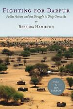 Fighting for Darfur: Public Action and the Struggle to Stop Genocide Hamilton,
