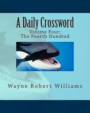 A Daily Crossword Volume Four by Wayne Williams (2012, Paperback)