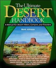 The Ultimate Desert Handbook : A Manual for Desert Hikers, Campers and Traveler