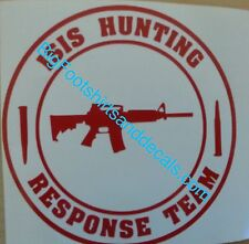 ISIS TERRORISTS HUNTING RESPONSE TEAM vinyl Decal car truck sticker like zombie