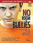 No Room for Bullies: Lesson Plans for Grades 5-8
