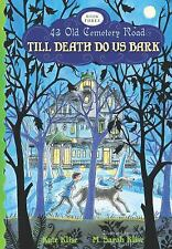 Till Death Do Us Bark (43 Old Cemetery Road)-ExLibrary