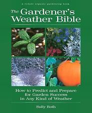 The Gardener's Weather Bible: How to Predict and Prepare for Garden Success in A