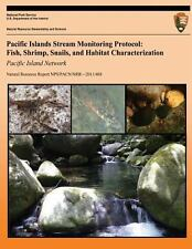 Pacific Islands Stream Monitoring Protocol: Fish, Shrimp, Snails, and Habitat...