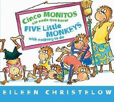 A Five Little Monkeys Story Ser.: Cinco Monitos Sin Nada Que Hacer by Eileen...