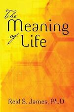 The Meaning of Life by Reid James (2013, Paperback)