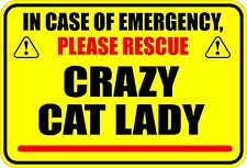 IN CASE OF EMERGENCY PLEASE RESCUE CRAZY CAT LADY STICKER