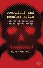 Copyright and Popular Media: Liberal Villains and Technological Change, , Cvetko