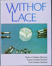 WITHOF LACE Withof Bobbin Lace by Trude v.d. Heijden-Biemans 1st Ed BOOK HB DJ