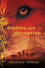 Destiny & Deception by Shannon Delany(2012 Hardcover 1st Edition
