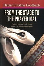From the Stage to the Prayer Mat by Brodbeck, Rabia Christine