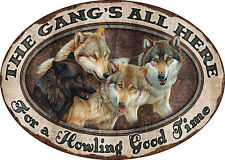 "12"" X 17"" OVAL TIN SIGN THE GANG'S ALL HERE FOR A HOWLING GOOD TIME METAL SIGN"