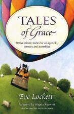 Tales of Grace : 50 Five-Minute Stories for All-Age Talks, Sermons and...