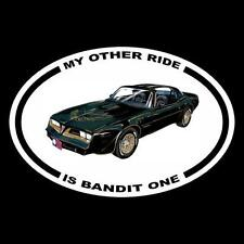 """MY OTHER RIDE IS BANDIT ONE"" Smokey and the Bandit DECAL burt reynolds TRANS AM"