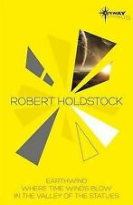 Robert Holdstock SF Gateway Omnibus: Earthwind, Where Time Winds Blow,