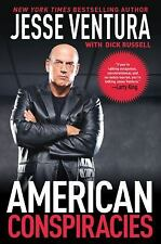 American Conspiracies : Lies, Lies, and More Dirty Lies That the Government...