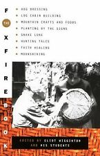 The Foxfire Book : Hog Dressing, Log Cabin Building, Mountain Crafts and...