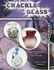 Crackle Glass : From Around the World by Arlene Weitman and Stan Weitman