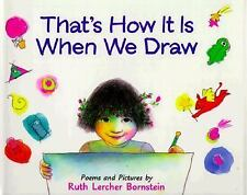 That's How It is When We Draw: Poems and Pictures - Bornstein, Ruth Lercher - Ha